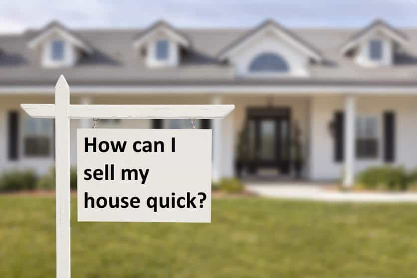 How can I sell my house quick? 10 tricks to sell fast